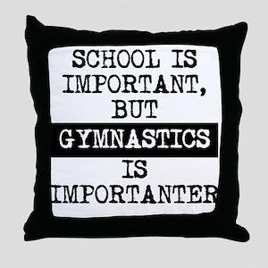 Gymnastics Is Importanter Throw Pillow