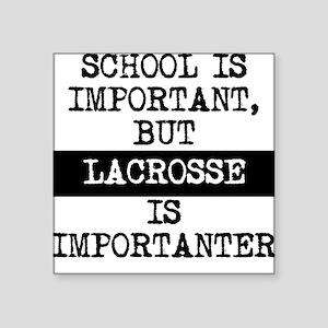 Lacrosse Is Importanter Sticker