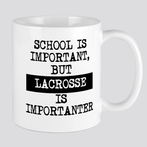 Lacrosse Is Importanter Mugs
