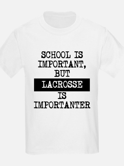 Lacrosse Is Importanter T-Shirt