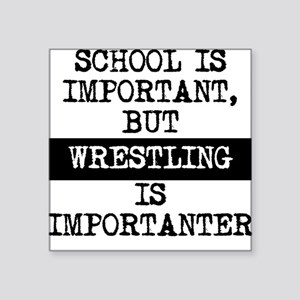 Wrestling Is Importanter Sticker