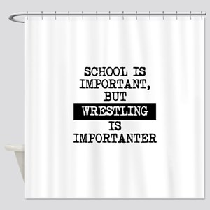 Wrestling Is Importanter Shower Curtain