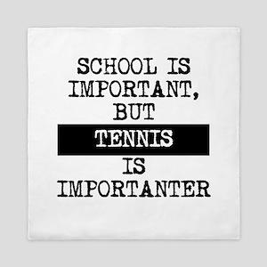 Tennis Is Importanter Queen Duvet