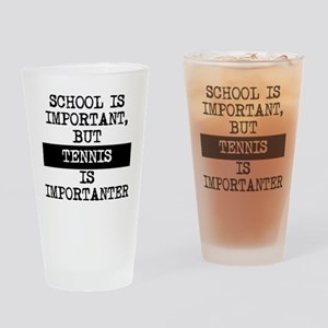 Tennis Is Importanter Drinking Glass