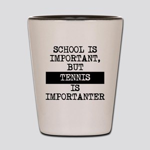 Tennis Is Importanter Shot Glass