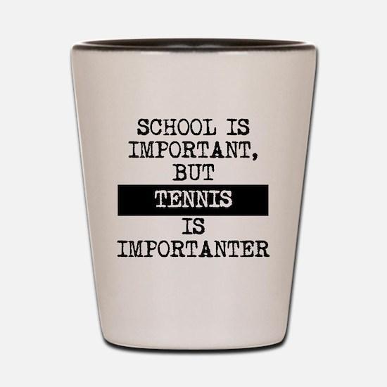 Tennis Is Importanter Shot Glass