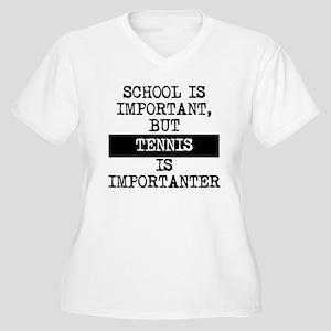 Tennis Is Importanter Plus Size T-Shirt