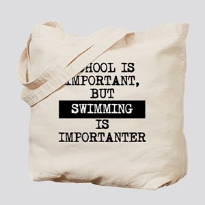Swimming Is Importanter Tote Bag