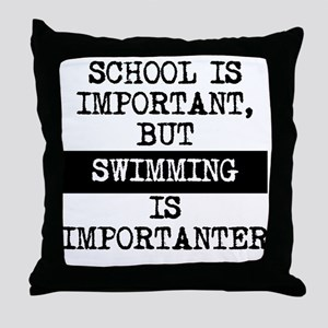 Swimming Is Importanter Throw Pillow