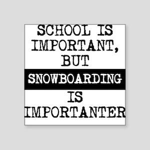 Snowboarding Is Importanter Sticker