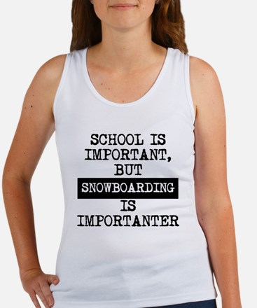 Snowboarding Is Importanter Tank Top