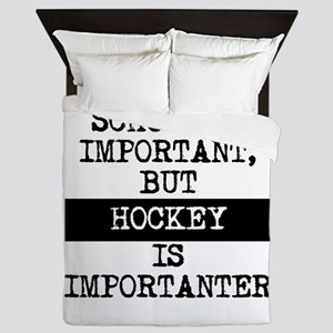 Hockey Is Importanter Queen Duvet