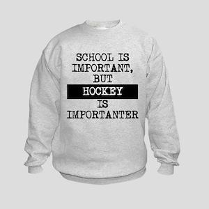 Hockey Is Importanter Sweatshirt