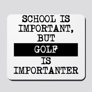 Golf Is Importanter Mousepad