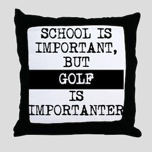 Golf Is Importanter Throw Pillow
