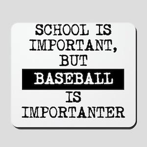 Baseball Is Importanter Mousepad