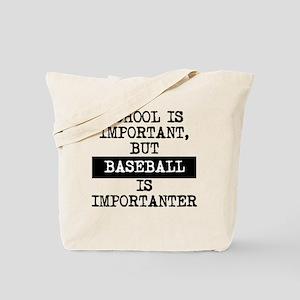 Baseball Is Importanter Tote Bag