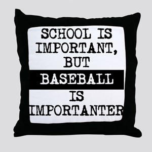 Baseball Is Importanter Throw Pillow