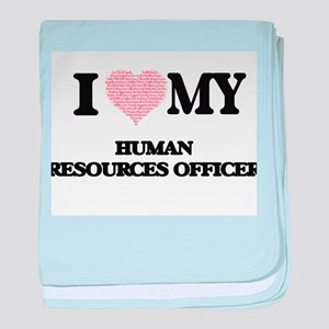 I love my Human Resources Officer (He baby blanket