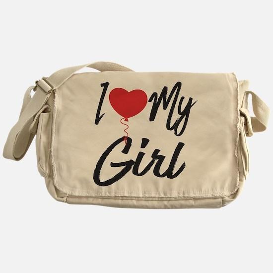 I love my Girl Messenger Bag