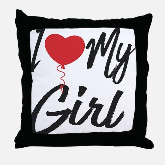 I love my Girl Throw Pillow