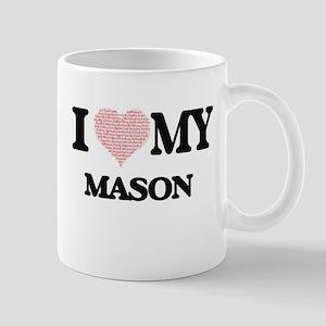 I love my Mason (Heart Made from Words) Mugs