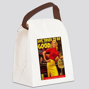 She Tried to be Good Canvas Lunch Bag
