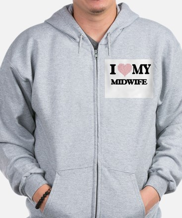 I love my Midwife (Heart Made from Word Zip Hoodie