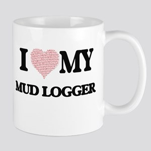 I love my Mud Logger (Heart Made from Words) Mugs