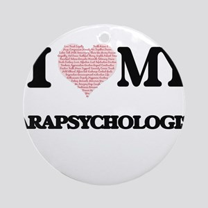 I love my Parapsychologist (Heart M Round Ornament