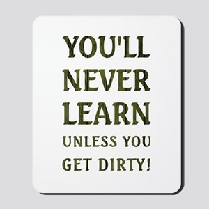YOU'LL NEVER LEARN... Mousepad