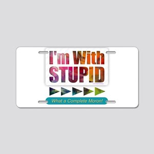 I'm with Stupid Aluminum License Plate