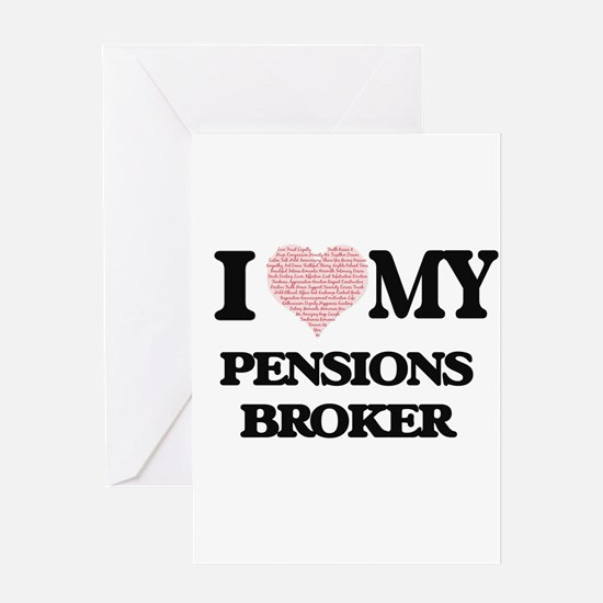 I love my Pensions Broker (Heart Ma Greeting Cards