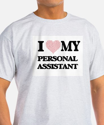 I love my Personal Assistant (Heart Made f T-Shirt
