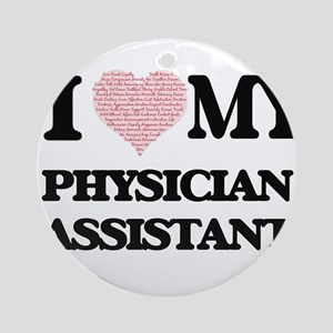 I love my Physician Assistant (Hear Round Ornament