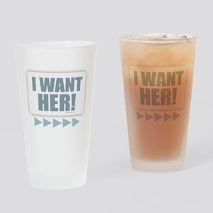 I Want Her! (blue) Drinking Glass