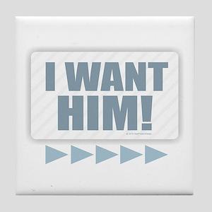 I Want Him! (blue) Tile Coaster