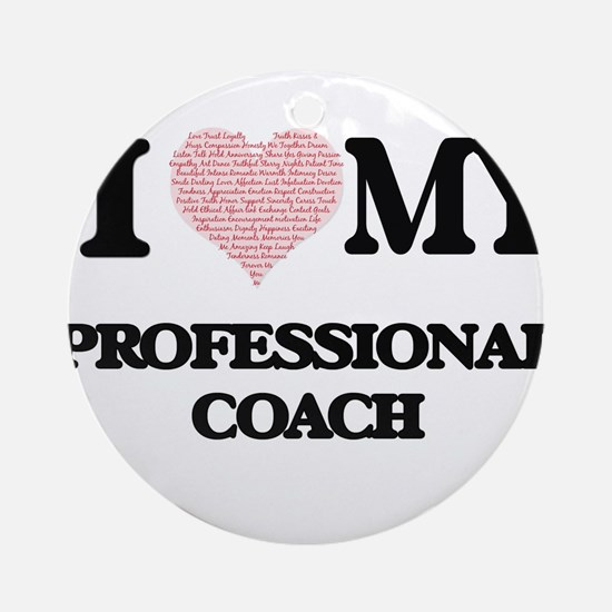 I love my Professional Coach (Heart Round Ornament
