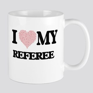 I love my Referee (Heart Made from Words) Mugs