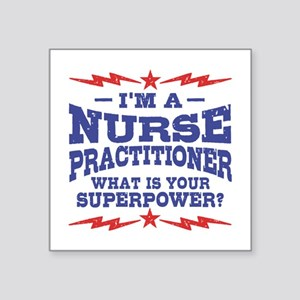 "Funny Nurse Practitioner Square Sticker 3"" x 3"""