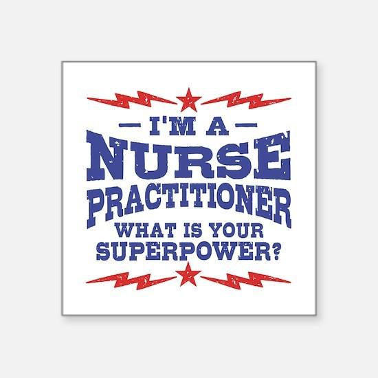 """Funny Nurse Practitioner Square Sticker 3"""" x 3"""""""