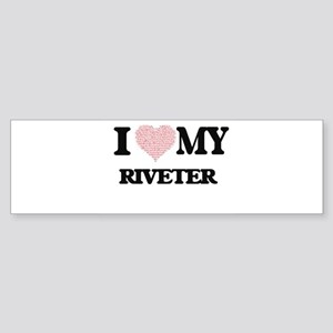 I love my Riveter (Heart Made from Bumper Sticker
