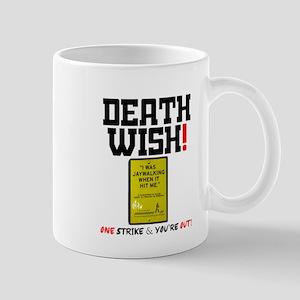 DEATH WISH! - I WAS JAYWALKING WHEN IT HIT ME Mugs