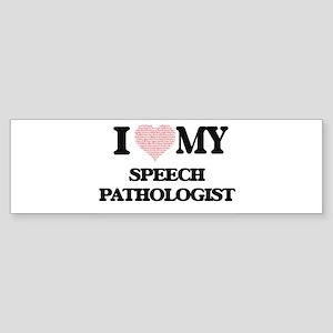 I love my Speech Pathologist (Heart Bumper Sticker