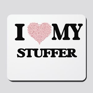 I love my Stuffer (Heart Made from Words Mousepad