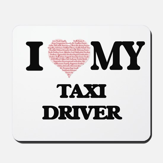 I love my Taxi Driver (Heart Made from W Mousepad
