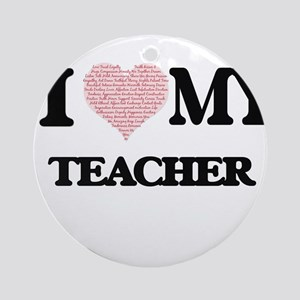 I love my Teacher (Heart Made from Round Ornament
