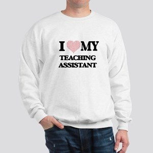I love my Teaching Assistant (Heart Mad Sweatshirt