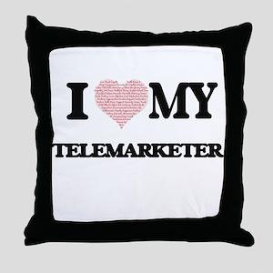 I love my Telemarketer (Heart Made fr Throw Pillow