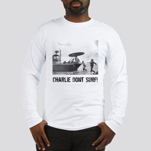 """Charlie Don't Surf"" Long Sleeve T-Shirt"